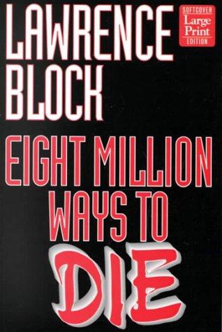 9781568959399: Eight Million Ways to Die: A Matthew Scudder Mystery (Wheeler large print book series)