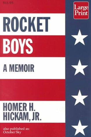 Rocket Boys (The Coalwood Series #1): Homer H. Hickam