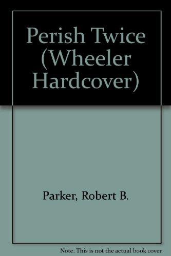 9781568959924: Perish Twice (Wheeler Hardcover)