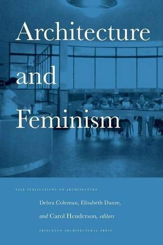 9781568980430: Architecture and Feminism (Yale Publications on Architecture)