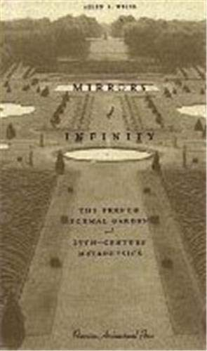 9781568980508: Mirrors of Infinity: French Formal Garden and 17th-century Metaphysics