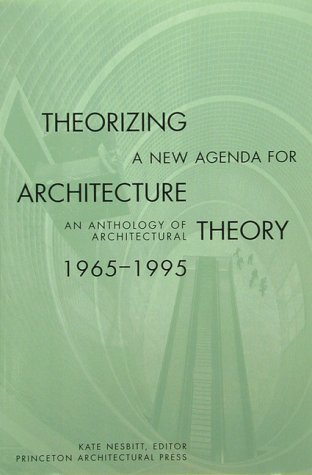 9781568980539: Theorizing a New Agenda for Architecture:: An Anthology of Architectural Theory 1965 - 1995