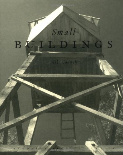 9781568980553: Pamphlet Architecture 17: Small Buildings