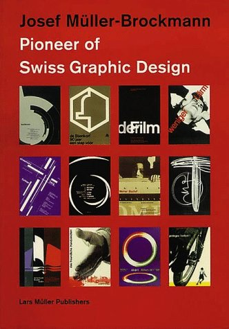 9781568980638: Josef Muller-Brockmann, Designer: A Pioneer of Swiss Graphic Design