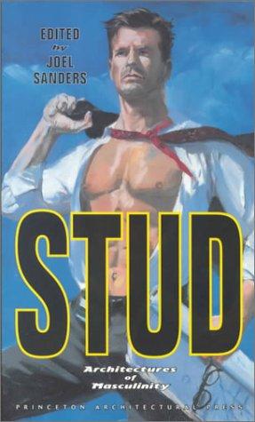 Stud: Architectures of Masculinity: Joel Sanders, Joel Sanders (Editor)