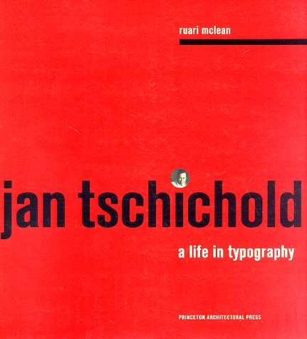 9781568980843: Jan Tschichold: A Life in Typography