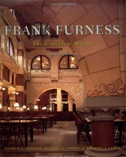 9781568980942: Frank Furness: The Complete Works, Revised Edition