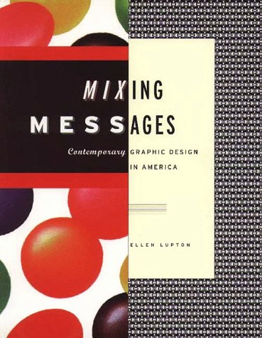 9781568980980: Mixing Messages: Graphic Design in Contemporary Culture