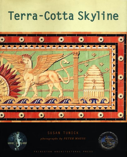 Terra-Cotta Skyline: New York's Architectural Ornament: Tunick, Susan