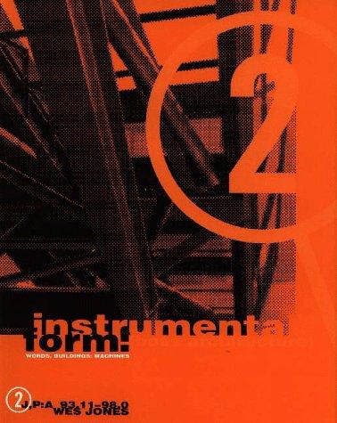 Instrumental Form: (Boss Architecture) Words, Buildings, Machines: Jones, Wes