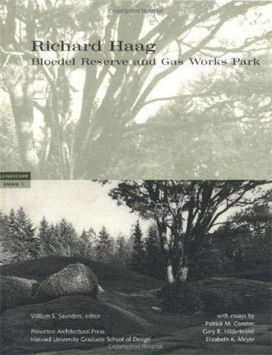 9781568981178: Richard Haag /Anglais: Bloedel Reserve and Gas Works Park: Landscapes Views 1 (Landscape views)