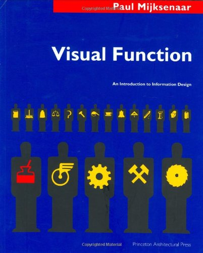 Visual Function: An Introduction to Information Design: Mijksenaar, Paul