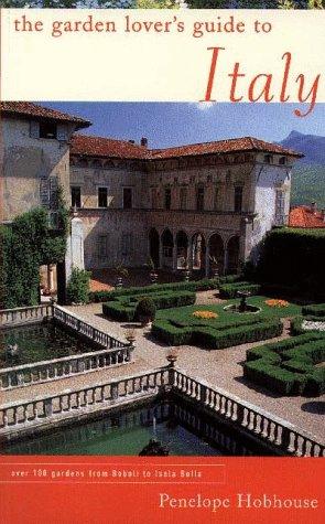 The Garden Lover's Guide to Italy (Garden Lover's Guides)