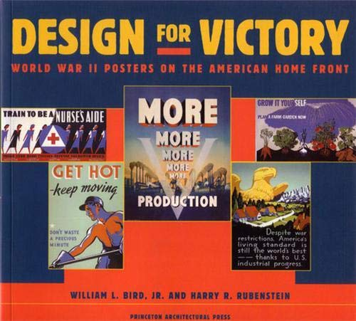 Design for Victory: World War II Poster on the American Home Front: William L. Bird; Harry R. ...