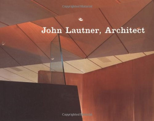 9781568981420: John Lautner, Architect