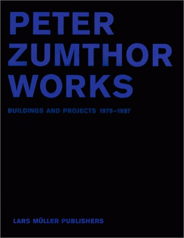 9781568981437: Peter Zumthor Works: Buildings and Projects 1979-1997