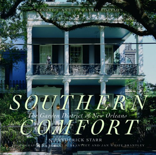 Southern Comfort The Garden District of New Orleans, Revised and Updated Edition (Flora Levy ...