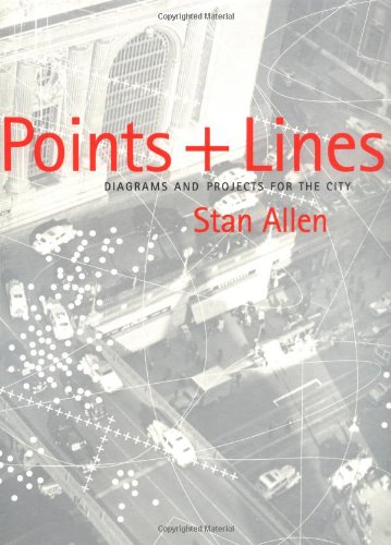 9781568981550: Points and Lines: Diagrams and Projects for the City