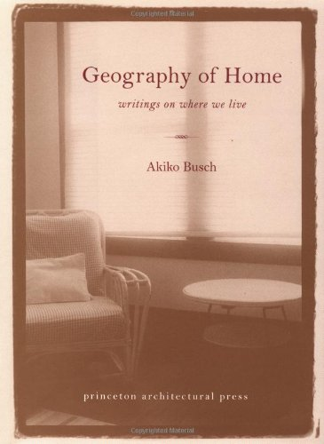 9781568981727: Geography of Home: Writings on Where We Live