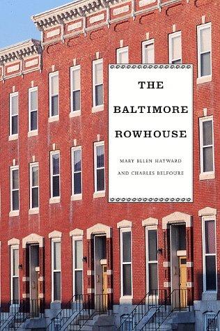 The Baltimore rowhouse.: Hayward, Mary Ellen.