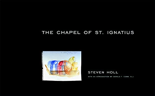 The Chapel of St. Ignatius: Holl, Steven