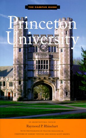 9781568982090: Princeton University: An Architectural Tour (The Campus Guide)