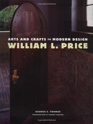 William L. Price: Arts and Crafts to Modern Design.: THOMAS, George E.