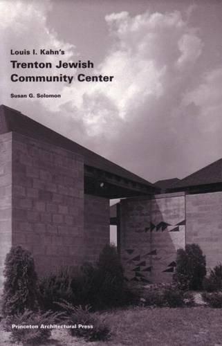 Louis I. Kahn's Trenton Jewish Community Center: Susan Solomon