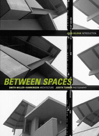 Between Spaces: Smith-Miller + Hawkinson Architecture, Judith: John Hejduk