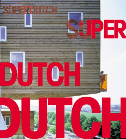 9781568982397: Superdutch: New Architecture in the Netherlands