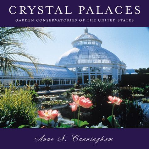 9781568982427: Crystal Palaces, American Garden Conservatories