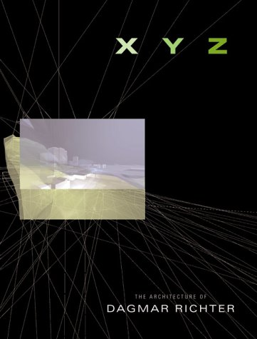 9781568982489: XYZ, The Architecture of Dagmar Richter