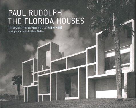 9781568982663: Paul Rudolph: The Florida Houses