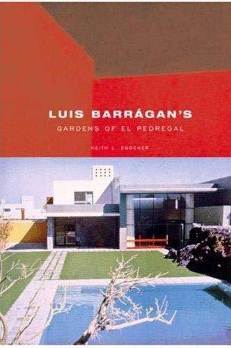Luis Barragan's Gardens of El Pedregal (Building Studies): Eggener, Keith