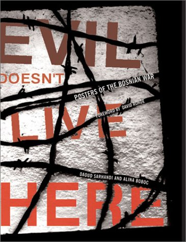 9781568982687: Evil Doesn't Live Here: Posters of the Bosnian War