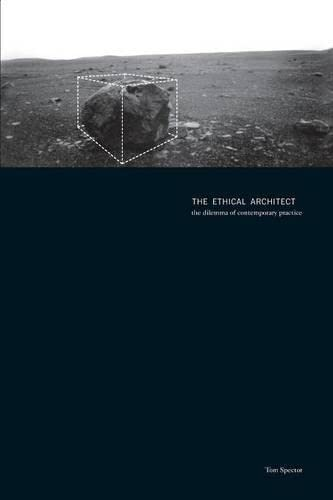 9781568982854: The Ethical Architect: The Dilemma of Contemporary Practice