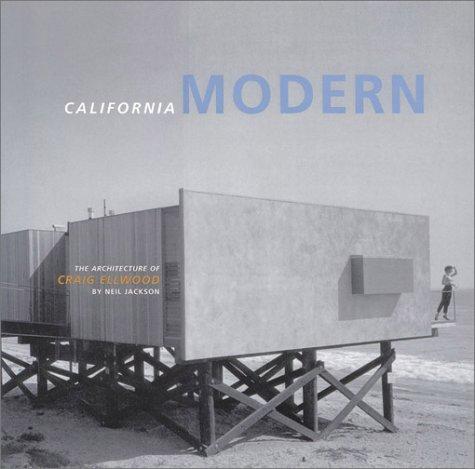 California Modern: The Architecture of Craig Ellwood: Jackson, Neil