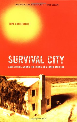9781568983059: Survival City: Adventures Among the Ruins of Atomic America