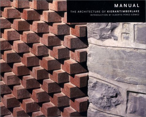 Manual: The Architecture of KieranTimberlake: Kieran, Stephen, Timberlake, James