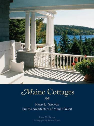 9781568983172: Maine Cottages: Fred L. Savage and the Architecture of Mount Desert