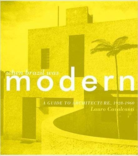9781568983417: When Brazil Was Modern: A Guide to Architecture, 1928-1960