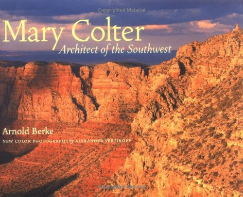 9781568983455: Mary Colter: Architect of the Southwest