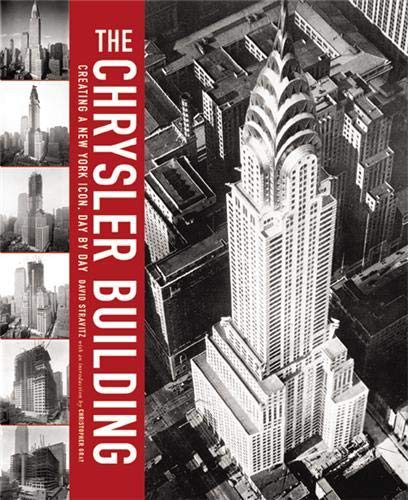 The Chrysler Building - Creating a New York Icon Day by Day