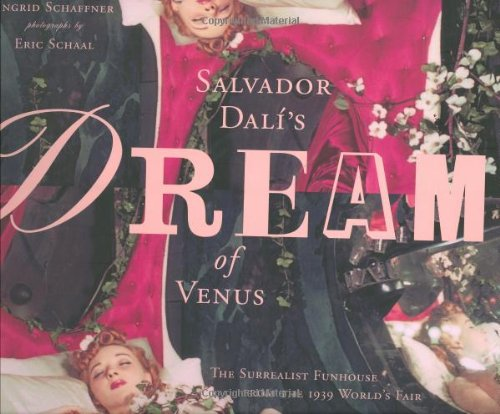 9781568983592: Salvador Dali's Dream of Venus: The Surrealist Funhouse from the 1939 World's Fair
