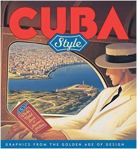 Cuba Style: Graphics from the Golden Age of Design (9781568983608) by Steven Heller; Vicki Gold Levi