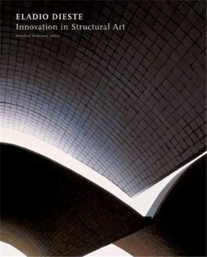 Eladio Dieste: Innovation in Structural Art: Anderson, Stanford