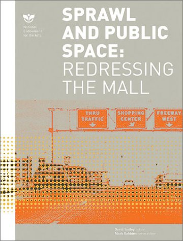 Sprawl and Public Spaces: Redressing the Mall: Smiley
