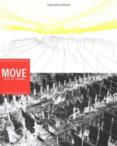 9781568984001: Pamphlet Architecture 23 - Move: Sites of Trauma