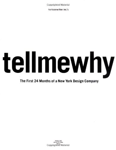 9781568984162: karlssonwilker inc.'s tellmewhy: The First 24 Months of a New York Design Company