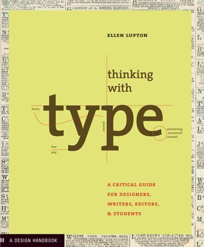 9781568984483: Thinking with Type: A Critical Guide for Designers, Writers, Editors, and Students (Design Briefs)